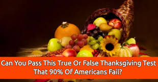 can you pass this true or false thanksgiving test that 90 of
