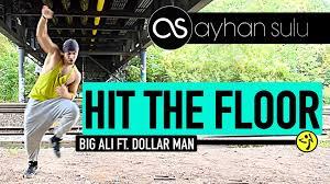 Dollar Floor by Hit The Floor Big Ali Ft Dollar Man By A Sulu Zumba Hip