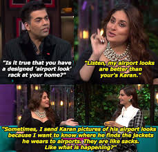 Kareena Kapoor Memes - 13 times koffee with karan guests sassed the hell out of their
