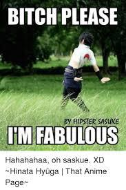 bitch please im fabulous hahahahaa oh saskue xd hinata hy絆ga