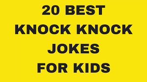 20 best funny knock knock jokes for kids part 1 youtube