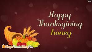 happy thanksgiving honey happythanksgiving pics