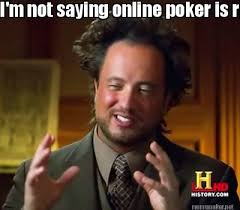 Poker Memes - meme maker im not saying online poker is rigged