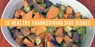 15 thanksgiving side dishes for a healthy
