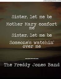 Comfort Me Lyrics The Freddy Jones Band California Sister Let Me Be Mother Mary