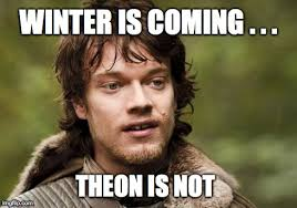 Meme Creator Winter Is Coming - winter is coming theon is not imgflip