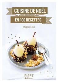 recette de cuisine noel feller cuisine de noël en 100 recettes cuisine livres