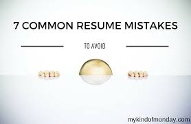 Resume Mistakes 7 Common Resume Mistakes To Avoid My Kind Of Monday