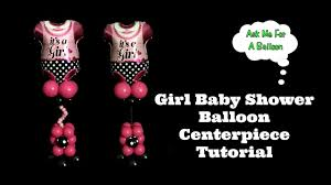 baby shower colors for a girl girl baby shower balloon centerpiece tutorial