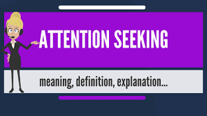 Seeking Meaning What Is Attention Seeking What Does Attention Seeking