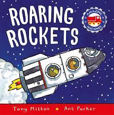 roaring rockets amazing machines tony mitton ant parker