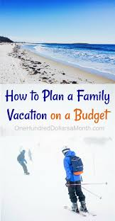 family vacation ideas on a budget travel tips how to plan a family vacation on a budget vacation