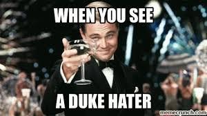 Duke Memes - when you see a duke hater