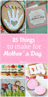 85 things to make for mother u0027s day tip junkie