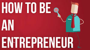 to be how to be an entrepreneur