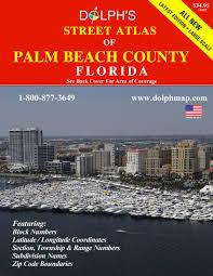 Palm Beach Florida Zip Code Map Palm Beach County Fl Street Atlas 2017 Dolph Map Llc