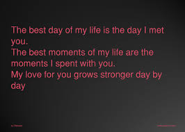 the best day of my is the day i met you the best text