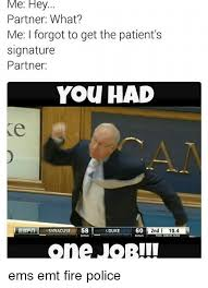 Syracuse Meme - me hey partner what me i forgot to get the patient s signature