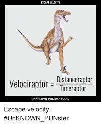 Velociraptor Meme - 25 best memes about velociraptor and velociraptor and