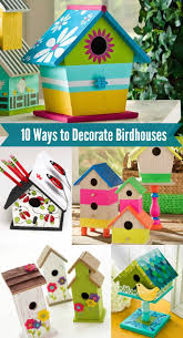 10 fun ways to decorate wood birdhouses birdhouse craft stores