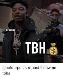 Tbh Meme - editz tbh stealourposts repost followme tbhs meme on me me