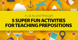 at to and through 5 super fun activities for teaching prepositions