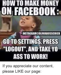 How To Create Facebook Memes - how to make money on facebook instagram oliviabosschick goto