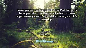 quote from jungle book i never planned on doing a book about paul farmer or his
