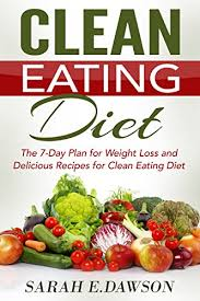 clean eating clean eating diet the 7 day plan for weight loss