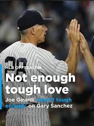 Are They Tough Enough Joe - joe girardi reportedly wasn t tough enough on gary sanchez video