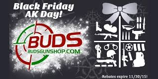 shooters supply black friday buds gun shop black friday 2015 sales ak rifles day slickguns