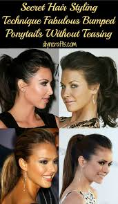 ponytail bump secret hair styling technique fabulous bumped ponytails without