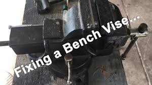 fixing a bench vise with a scissor jack youtube