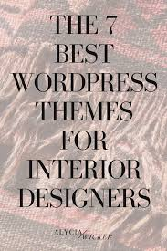 the 7 best wordpress themes for interior designers u2014 alycia wicker