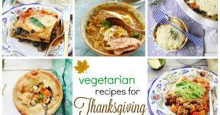 15 vegetarian thanksgiving recipes mummy kitchen a