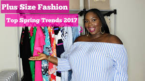 plus size fashion top spring 2017 trends try on youtube