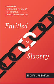 entitled to slavery a blueprint for breaking the chains that
