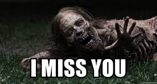 Zombie Meme Generator - i miss you zombie the walking dead meme generator