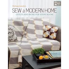 sew a modern home quilts and more for every room melissa lunden