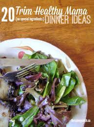 Dinner Special Ideas Trim Healthy Mama Dinner No Special Ingredients U2014 Happy