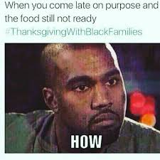 Meme Black - 131 best thanksgiving with black families memes i found funny images