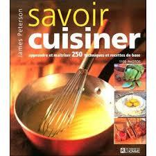 apprendre a cuisiner en ligne savoir cuisiner apprendre et maitriser 250 techniques et recettes