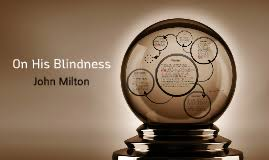 On His Blindness John Milton Meaning On His Blindness By Hyein Park On Prezi