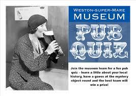 weston museum pub quiz weston museum