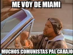 Miami Memes - me voy de miami ice cube meme on memegen