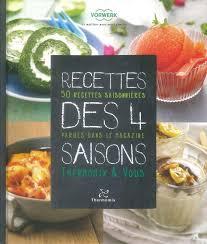 livre de cuisine thermomix livre recettes des 4 saisons vorwerk tm31 et tm5 miss pieces com