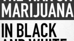 the war on marijuana in black and white american civil liberties