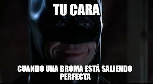 Memes De Batman - tu cara batman sonriendo meme en memegen