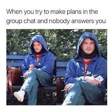 Group Photo Meme - dopl3r com memes when you try to make plans in the group chat