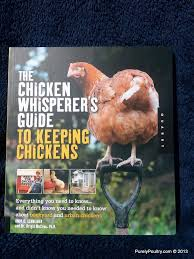 chicken whisperers guide to keeping chickens purely poultry